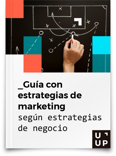 Guía con estrategias de marketing según estrategia de negocio