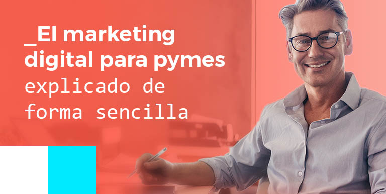 El marketing digital para pymes explicado de forma sencilla
