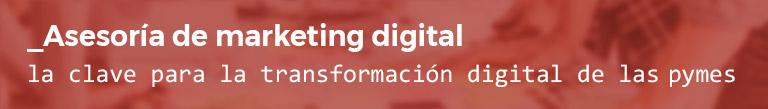 Asesoría de marketing digital para pymes, la clave para la transformación digital de las empresas