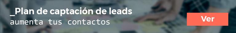 Aumenta tus contactos con el plan de captación de leads