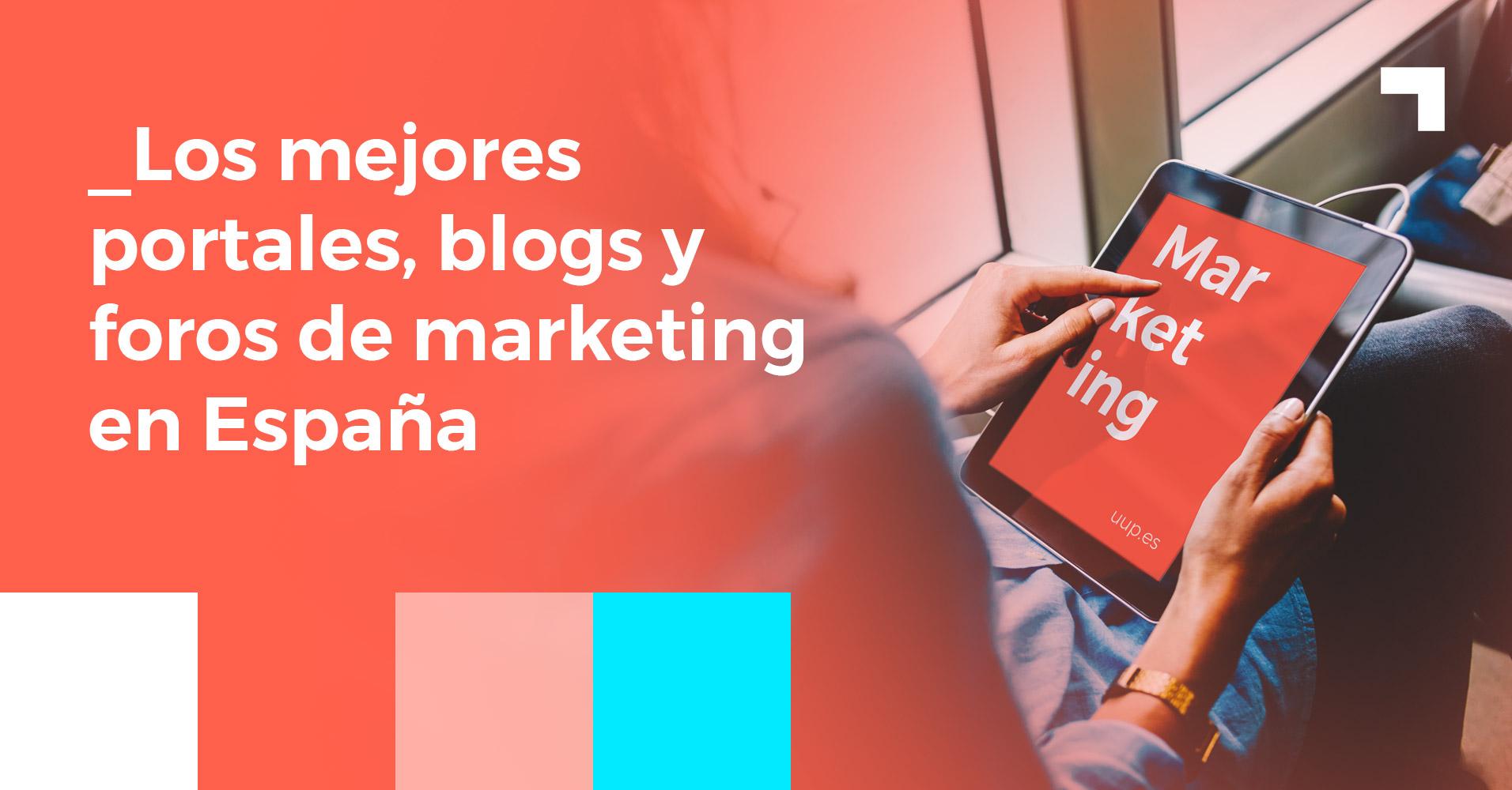 Mejores portales, blogs y foros sobre marketing en España