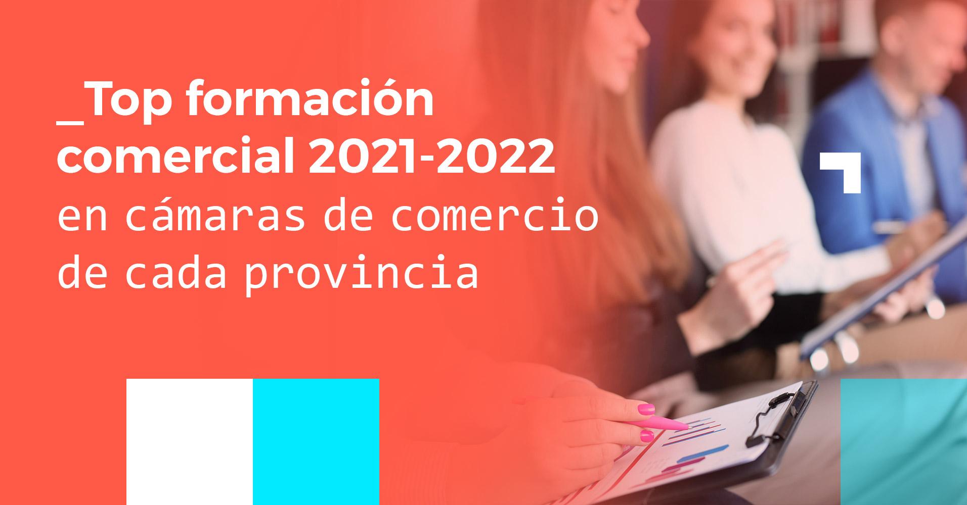 Cursos cámara de comercio 2021-2022 por provincias